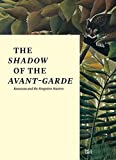 img - for The Shadow of the Avant-garde: Rousseau and the Forgotten Masters book / textbook / text book
