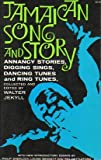 img - for Jamaican Song and Story: Annancy Stories, Digging Sings, Dancing Tunes, and Ring Tunes book / textbook / text book