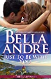Just To Be With You (The Sullivans Book 12) (English Edition)