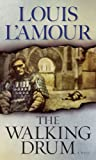 WALKING DRUM, THE: A Novel by Louis L\'Amour