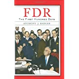 FDR: The First Hundred Days (Critical Issue) ~ Anthony J. Badger