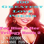 100 Greatest Love Poems: For Him and Her Trilogy, Book 2 |  Lovegoddess Seeranie Hunt