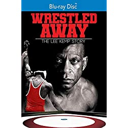 Wrestled Away: The Lee Kemp Story [Blu-ray]