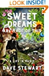 Sweet Dreams Are Made of This: A Life...
