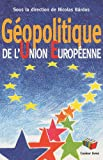 echange, troc Nicolas Bardos, Collectif - Géopolitique de l'Union européenne