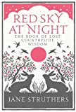 Jane Struthers Red Sky at Night: The Book of Lost Country Wisdom
