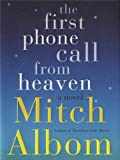 9780062294371: The First Phone Call from Heaven: A Novel