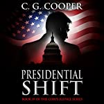 Presidential Shift: Corps Justice, Book 4 | C.G. Cooper