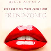 Friend-Zoned | Belle Aurora