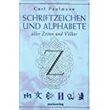 """Schriftzeichen und Alphabete: Aller Zeiten und V�lkervon """"Carl Faulmann"""""""