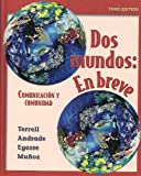 DOS Mundos: En Breve: Comunicacion y Comunidad (McGraw-Hill World Languages) (Spanish Edition)