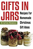 Gifts in Jars:  Recipes For Homemade Christmas Gift Ideas