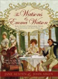 The Watsons and Emma Watson: Jane Austen