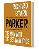 Parker: The Man With the Getaway Face by Richard Stark With Illustrations by Darwyn Cooke