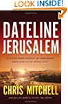 Dateline Jerusalem: An Eyewitness Acc...