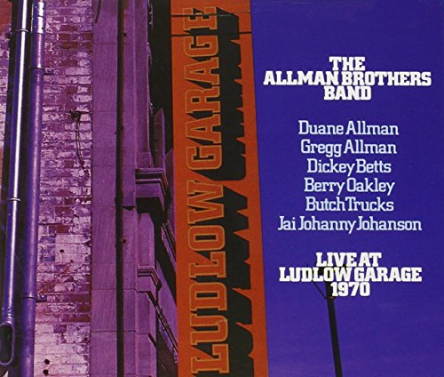 The Allman Brothers Band - Live At Ludlow Garage - Zortam Music