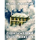 Flight of the Cookie Dough Mansion ~ Keith C. Blackmore