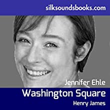 Washington Square (       UNABRIDGED) by Henry James Narrated by Jennifer Ehle