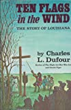 img - for Ten Flags in the Wind: The Story of Louisiana (signed) book / textbook / text book
