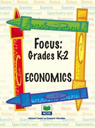 Focus: Economics - Grades K-2 (Focus (National Council on Economic Education))
