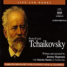 The Life and Works of Tchaikovsky | Livre audio Auteur(s) : Jeremy Siepmann Narrateur(s) : Jeremy Siepmann, Malcolm Sinclair, Karen Archer, Teresa Gallagher, Stephen Thorne, David Timson