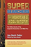 img - for Super Searchers on Mergers & Acquisitions: The Online Secrets of Top Corporate Researchers and M&A Pros (Super Searchers series) book / textbook / text book