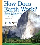 How Does Earth Work: Physical Geology and the Process of Science Value Package (includes Laboratory Manual in Physical Geology) (0321560302) by Smith, Gary