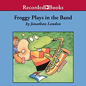 Froggy Plays in the Band Audiobook