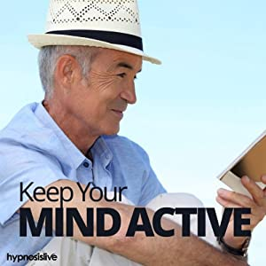Keep Your Mind Active Hypnosis Speech