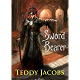 Sword Bearer (Return of the Dragons) ~ Teddy Jacobs