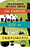 The Careful Use Of Compliments (Sunday Philosophy Club) Alexander McCall Smith