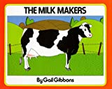 The Milk Makers (0027366405) by Gibbons, Gail