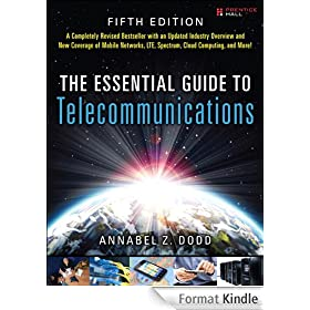 The Essential Guide to Telecommunications (5th Edition)