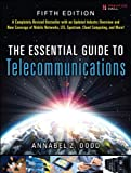 The Essential Guide to Telecommunications (Essential Guide Series)