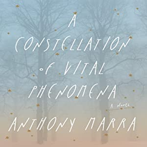 A Constellation of Vital Phenomena: A Novel | [Anthony Marra]
