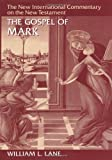 The Gospel According to Mark: The English Text With Introduction, Exposition, and Notes (0802825028) by Lane, William