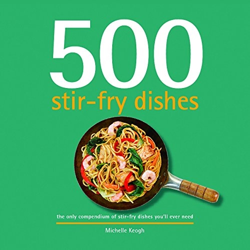 500 Stir-Fry Dishes by Michelle Keogh