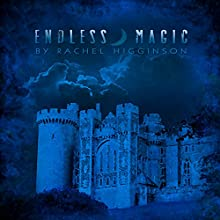 Endless Magic Audiobook by Rachel Higginson Narrated by Bailey Carr