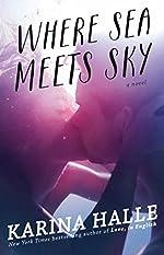 Where Sea Meets Sky: A Novel