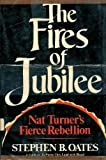 The fires of jubilee: Nat Turner's fierce rebellion (0060132280) by Stephen B Oates