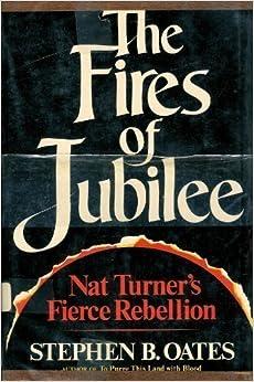the fires of jubilee nat turners fierce rebellion essay The fires of jubilee/nat turners fierce rebellion essay sample is this the perfect essay for you the fires of jubilee nat turners fierce rebellion pdf.