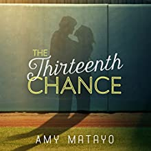 The Thirteenth Chance Audiobook by Amy Matayo Narrated by Erin Mallon, Will Damron