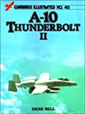 A-10 Thunderbolt II - Warbirds Illustrated No. 40