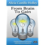 From Brain to Gain ~ Alicia Castillo Holley