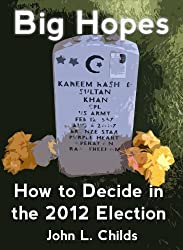 Big Hopes: How to Decide in the 2012 Election