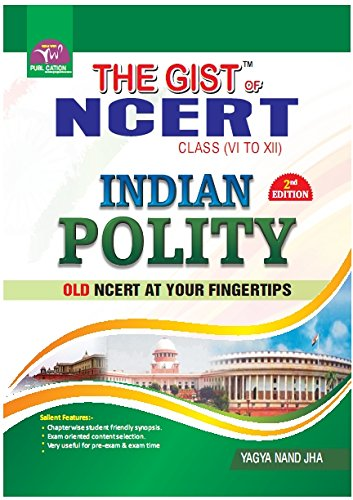 THE GIST OF NCERT (INDIAN POLITY) (GIST OF NCERT)