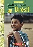 João, Flavia et Marcos vivent au Brésil