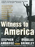 Witness to America: An Illustrated Documentary History of the United States from the Revolution to Today (0062716115) by Brinkley, Douglas