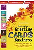 Start & Run a Greeting Cards Business: Lots of Practical Advice to Help You Build an Exciting and Profitable Business. Elizabeth White