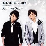 ELEKITER ROUND 0「Summer Snow【豪華盤】」